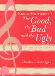 Book: Ennio Morricone's The Good, the Bad, and the Ugly (2004)