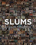 Film: Slums – Cities of Tomorrow / Bidonville: architecture de la ville future (2014)
