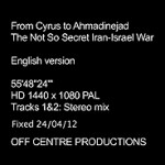 Film: From Cyrus to Ahmadinejad – The Not So Secret Iran-Israel War (2012)