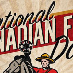 Thoughts on National Canada Film Day + Canada Screens