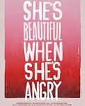 Film: She's Beautiful When She's Angry (2014)