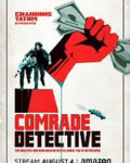 Digital: Comrade Detective – Season 1 (2017)